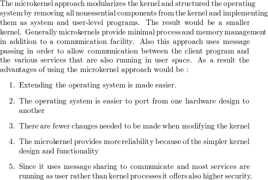 What Is The Main Advantage Of The Microkernel Approach To System Design How Do User Programs And System Services Interact In A Microkernel Architecture What Are The Disadvantages Of Using The Microkernel