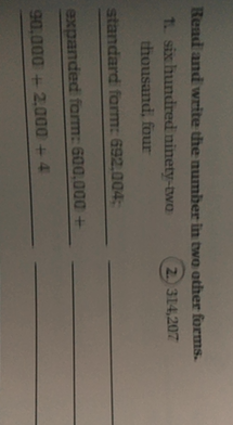 standard form 314 207  Read and write the number in two other forms. 9,9 ...